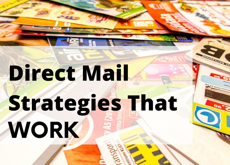 6 Direct Mail Strategies That Work