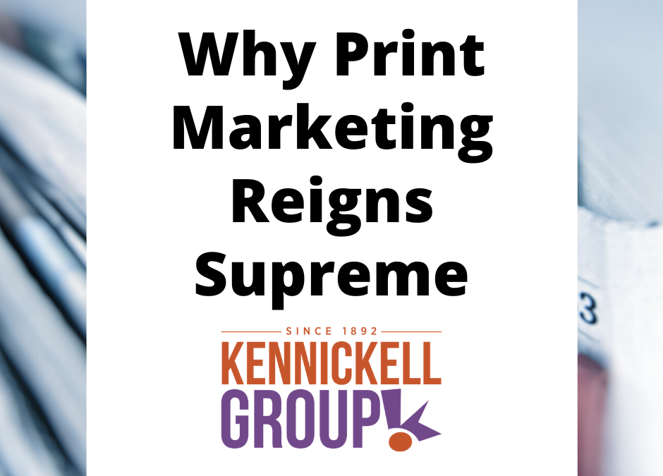 Why Print Marketing Reigns Supreme