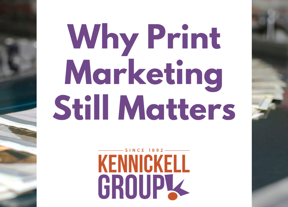 Why Print Marketing Still Matters