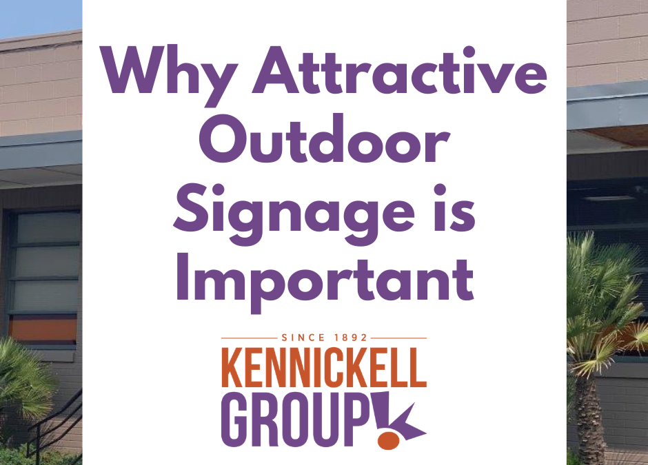 Why Attractive Outdoor Signage is Important